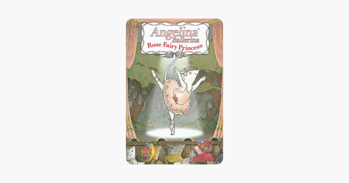 Angelina Ballerina: Rose Fairy Princess on iTunes