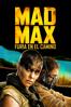 Mad Max: Furia en el camino - George Miller
