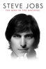 Steve Jobs: The Man In the Machine - Alex Gibney