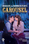 Rodgers & Hammerstein's Carousel - Live from Lincoln Center