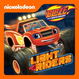 Blaze And The Monster Machines Light Riders On Itunes