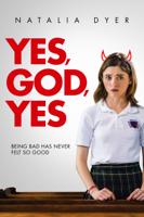 Yes, God, Yes - Karen Maine