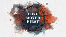 Love Moved First Casting Crowns Christian Music Video 2020 New Songs Albums Artists Singles Videos Musicians Remixes Image