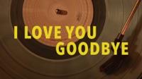 I Love You, Goodbye - Midland