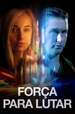 Capa do filme Força para Lutar