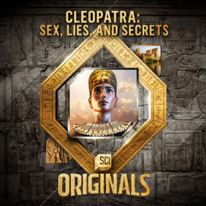 Cleopatra: Sex, Lies and Secrets Synopsis, Reviews
