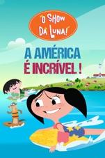 Capa do filme O Show da Luna! A América é Incrível!