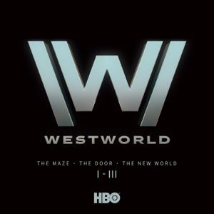 Westworld, Seasons 1-3