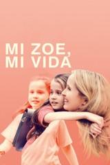 Mi Zoe, Mi Vida