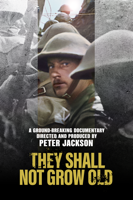They Shall Not Grow Old - Peter Jackson