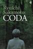 Stephen Nomura Schible - Ryuichi Sakamoto: Coda  artwork
