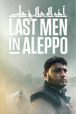 Last Men in Aleppo - Feras Fayyad
