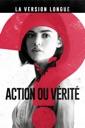 Affiche du film Action ou Vérité - La version longue
