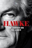 Hawke: The Larrikin and the Leader