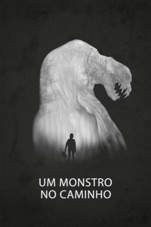 Capa do filme UM MONSTRO NO CAMINHO