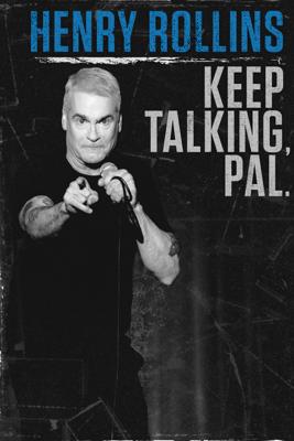 Henry Rollins: Keep Talking, Pal. - Brian Volk-Weiss