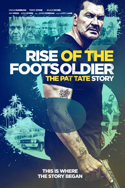 Rise Of The Footsoldier 3 The Pat Tate Story On Itunes