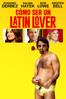Cómo ser un latin lover - Ken Marino