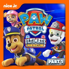 ‎PAW Patrol, Ultimate Rescue! Pt  1