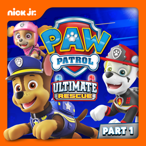 PAW Patrol, Ultimate Rescue! Pt. 1