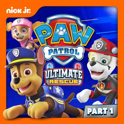 PAW Patrol, Ultimate Rescue! Pt. 1 HD Download