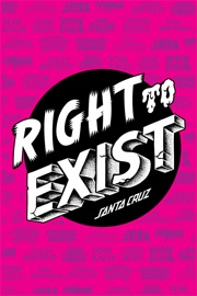 Right To Exist Santa Cruz Skateboards