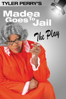 Tyler Perry's Madea Goes to Jail - The Play - Tyler Perry