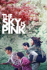 The Sky Is Pink - Shonali Bose