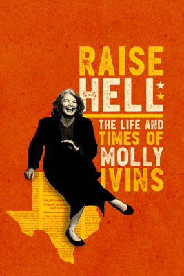 Raise Hell: The Life and Times of Molly Ivins - Janice Engel