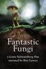 Fantastic Fungi - Louie Schwartzberg
