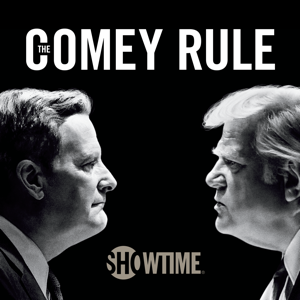 The Comey Rule, Season 1 Synopsis, Reviews