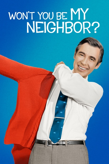 ‎Won't You Be My Neighbor? On ITunes