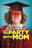 How to Party with Mom - Ben Falcone