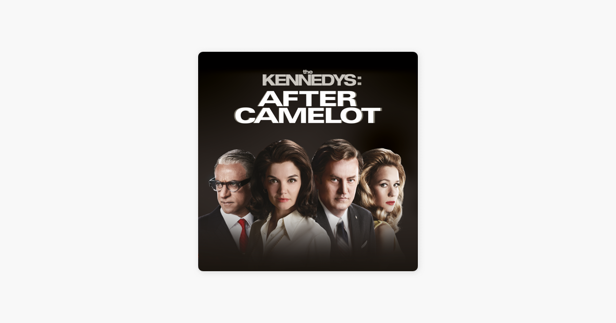 ‎The Kennedys: After Camelot