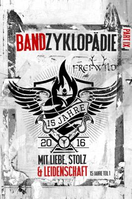 Thorsten Scharf & 3HE-Studios Media - Frei.Wild: Bandzyklopädie Part IX, mit Liebe, Stolz und Leidenschaft - 15 Jahre Teil 1 Grafik