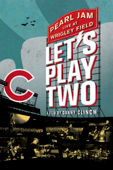 Pearl Jam, Danny Clinch: Let's Play Two