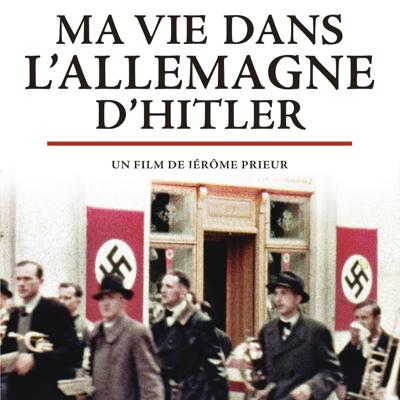 Ma vie dans l'Allemagne d'Hitler - Ma vie dans l'Allemagne d'Hitler