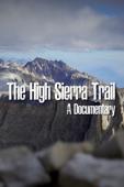 The High Sierra Trail: A Documentary