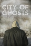 City of Ghosts wiki, synopsis