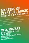 Masters of Classical Music - Wolfgang Amadeus Mozart - Symphony No. 41