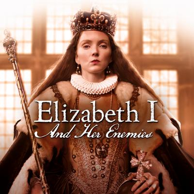 Elizabeth I and Her Enemies, Series 1 HD Download