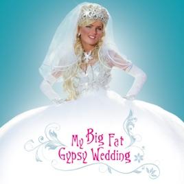 My Big Fat Gypsy Wedding Season 1 On Itunes