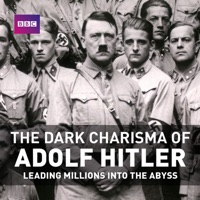 Télécharger The Dark Charisma of Adolf Hitler: Leading Millions Into the Abyss Episode 3