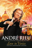 André Rieu and His Johann Strauss Orchestra: Love In Venice - André Rieu & Johann Strauss Orchestra
