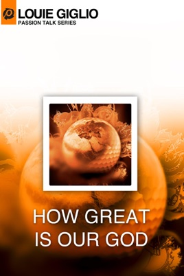 Louie Giglio: How Great Is Our God on iTunes