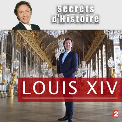Louis XIV - Secrets d'histoire