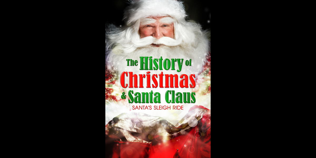 """The History of Christmas & Santa Claus: Santa\'s Sleigh Ride"""" in iTunes"""