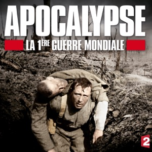 Apocalypse, la 1ère Guerre Mondiale - Episode 3