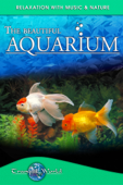 The Beautiful Aquarium: Tranquil World  Relaxation With Music & Nature - Unknown