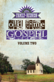Country's Family Reunion Presents Old Time Gospel: Volume Two - James Burton Yockey